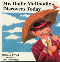 Mr. Oodle MaDoodle Discovers Today