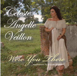 "Celeste Veillon ""Were You There"" CD"